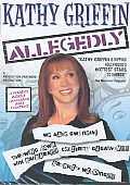 Kathy Griffin:Allegedly