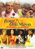 Flores De Otro Mundo/Flowers from Another World (Widescreen)