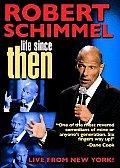Robert Schimmel:life Since Then
