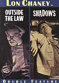 Outside the Law/Shadows