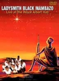 Ladysmith Black Mambazo: Live At the Royal Albert Hall