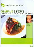 Simple Steps To Naturally Delicious C