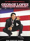 George Lopez:america's Mexican