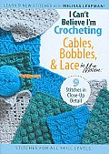 I Can't Believe I'm Crocheting Cables, Bobbins &amp; Lace Cover