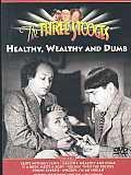 Three Stooges:Healthy Wealthy & Dumb