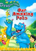 Dragon Tales:our Amazing Pets