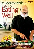 Dr. Andrew Weil's Guide To Eating Wel