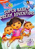 Dora the Explorer:super Babies' Dream
