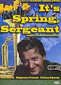 Its Spring Sergeant
