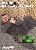 Ground Survival:jim Wagner's Reality