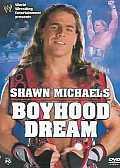 Shawn Michaels:Boyhood Dream