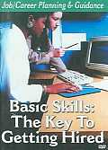 Basic Skill: the Key To Getting Hired