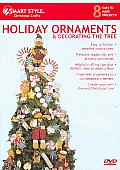 Holiday Ornaments & Decorating The Tree