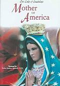 Our Lady of Guadalupe:mother of Ameri