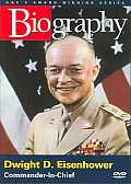 Biography: Dwight D. Eisenhower: Commander-In-Chief