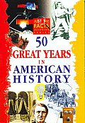 50 Great Years in American History