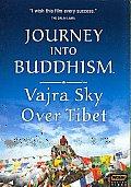 Journey Into Buddhism:vajra Sky Over