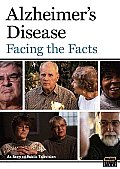 Alzheimer's Disease:facing the Facts