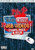 World's Wildest Web Videos