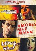 Amores Que Matan/Love Kills (Widescreen)