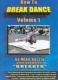 How To Break Dance Vol 1