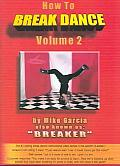 How To Break Dance Vol 2