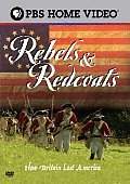 Rebels & Redcoats:How Britain Lost Am