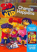 Sid the Science Kid:change Happens
