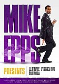 Mike Epps Presents:live From the Club