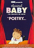 Classical Baby:I'm Grown Up Now Poetr
