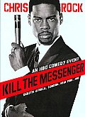 Chris Rock:kill the Messenger