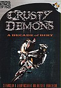 Crusty Demons:decade of Dirt