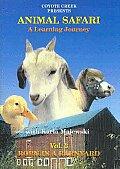 Animal Safari:born in a Barnyard Vol