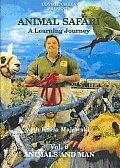 Animal Safari:animals and Man Volume 6