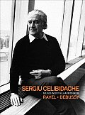 Celibidache Conducts Ravel & Debussy