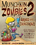 Munchkin Zombies 2 Armed & Dangerous
