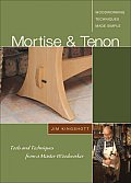 Mortise &amp;Tenon Woodworking Techniques Made Simple : Tools and Techniques from a Master Cabinetmaker Cover
