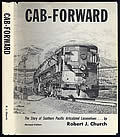 Cab-Forward: The Story Of Southern Pacific Articulateds, Revised Edition by Robert J. Church