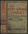 The Gray Whale Derelict (Submarine Chums)