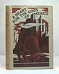 A Heart for the Gods of Mexico 1st Edition