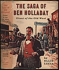 The Saga of Ben Holladay: Giant of the Old West Signed 1st Edition