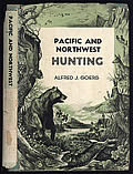 Pacific and Northwest Hunting Signed 1st Edition