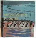 Mississippi Floods: Designing a Shifting Landscape