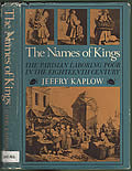 Names of Kings The Parisian Laboring Poor in the Eighteenth Century