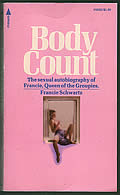 Body Count: The Sexual Autobiography of Francie, Queen of the Groupies 1st Edition