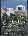 The Athenian Acropolis: History, Mythology, and Archaelolgy from the Neolithic Era to the Present