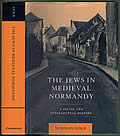 Jews In Medieval Normandy A Social & Intellectual History