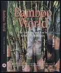 Bamboo World: The Growing and Use of Clumping Bamboos