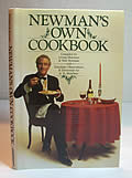 Newman's Own Cookbook :a Veritable Cornucopia of Recipes, Food Talk, Trivia, and Newman's Pearls of Wisdom Signed 1st Edition