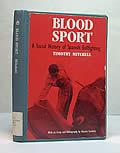 Blood Sport A Social History of Spanish Bullfighting